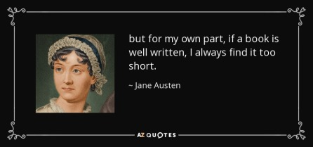 quote-but-for-my-own-part-if-a-book-is-well-written-i-always-find-it-too-short-jane-austen-35-33-77