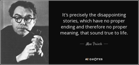 quote-it-s-precisely-the-disappointing-stories-which-have-no-proper-ending-and-therefore-no-max-frisch-10-32-82