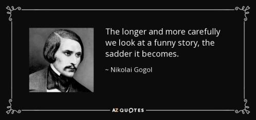 quote-the-longer-and-more-carefully-we-look-at-a-funny-story-the-sadder-it-becomes-nikolai-gogol-38-98-56